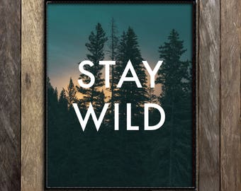Stay Wild Wall Decor, Forest Print, Inspirational Art, Nature Photography, Nature Prints, Wild and Free, Adventure Print, Rustic Home Decor