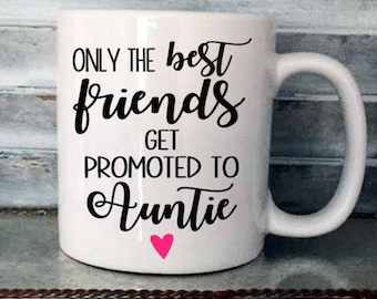 Only The Best Friends Get Promoted To Auntie Coffee Mug Decal, Pregnancy Announcement Mug Decal, Coffee Decal, CUP NOT INCLUDED