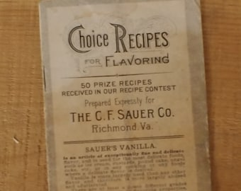 Vintage Promotional Cookbook, C. F. Sauer Co. Advertising, Choice Recipes for Flavoring, Sauer's Vanilla