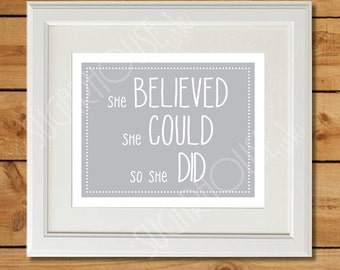 She Believed She Could So She Did - Printable Nursery Art - Light Gray