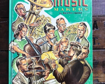 Music Makers by Bruno Frost ~ Maxton Books For Young People ~ Vintage ~ 1957