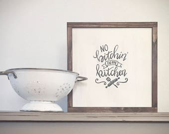 Funny Kitchen Sign - Farmhouse Style - No Bitchin In My Kitchen - Mother's Day Gift