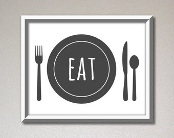 Dining room wall art, dining room decor print, kitchen signs, kitchen wall decor, home decor printable, downloadable art print, eat print