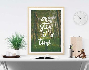 One Step at a Time Poster, Green Forest Photo, Hand Lettered Modern Inspirational Quote, Forest Path, Trees, Wilderness, Boho Style Print
