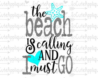 Beach svg, The beach is calling and I must go, cruise svg, svg file, cruise shirt, vacation svg, summer svg, nautical svg, socuteappliques
