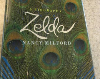 Zelda 1st edition biography Zelda and Scott Fitzgerald Nancy Mitford