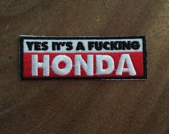 """Embroidered Iron On Sew On Patch - """"Yes It's A F*'n Honda"""" Patch"""