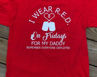 Wear red for my dad,shirt deployed, military