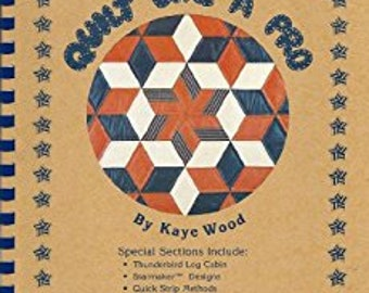 SALE - Quilt Like A Pro - Kaye Wood - 1983 - 3.25 Dollars