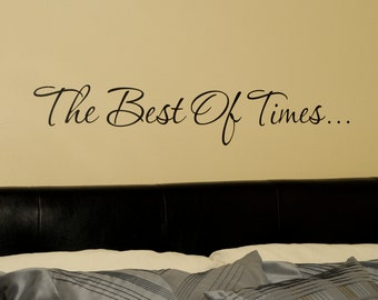 The Best Of Times - Wall Decal