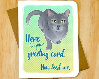 Here Is Your Greeting Card Now Feed Me cat greeting card generic note card