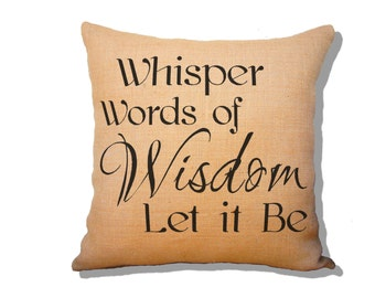 Whisper words of Wisdom, Let it Be, This pillow will take you back to the 70's. SPS-111