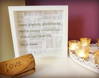 Handmade Framed Quotation - Mark Twain – 'Good friends, good books, and a sleepy conscience; this is the ideal life.'