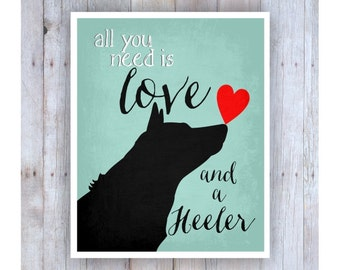 All You Need is Love and a Heeler Art, Black Dog, Dog Rescue, Dog Poster, Dog Print, Lab Picture, Dog Wall Decor, Pet Art, Blue Heeler
