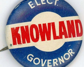 1958 Political Pinback Button, Knowland For Governor Of California
