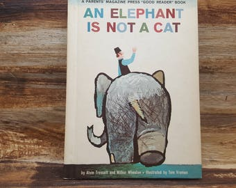 An Elephant is not a Cat, 1962, Alvin Tresselt, Wilbur Wheaton, Tom Vroman, vintage kids book