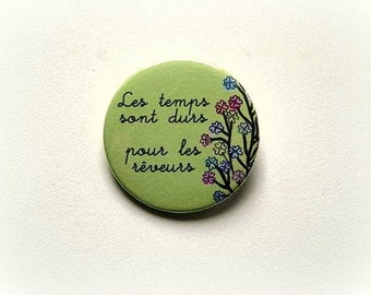 """Amelie """"times are hard for dreamers"""" - button badge or magnet 1.5 Inch"""