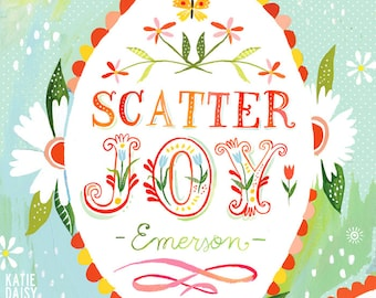 Scatter Joy art print | Inspirational Wall Art | Emerson Quote | Watercolor Lettering | Illustrated typography | Katie Daisy | 8x10