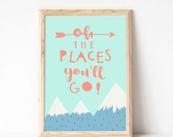 Oh The Places You'll Go Print Girls Room Decor Mountains Print Kids Decor Nursery Prints Inspirational Quote Girls Room Wall Art Baby Gift