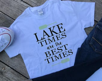 Lake Times Are The Best Times T-shirt