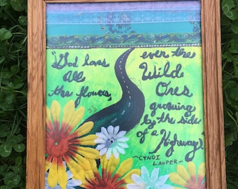 God Loves All the Flowers...Cyndi Lauper quote; mixed media art