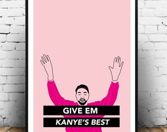 Kanye West A3 pretty pink pop culture wall art/print/poster for the home! Inspired by the song famous!