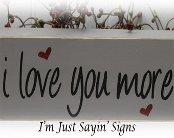 I Love You More Wood Block Sign