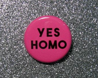 Yes homo pin, LGBT pride, LGBT pins, LGBT gifts
