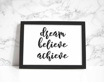 Dream Believe Achieve print, wall art, quote