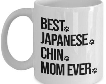Japanese Chin Mug, Japanese Chin Gift, Japanese Chin Dog, Best Japanese Chin Mom Ever, Gift for Mom