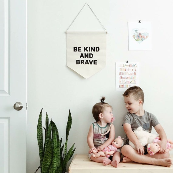 "Handmade ""Be Kind and Brave"" Wall Banner - Handmade Custom Banner - Fabric Wall Hanging"