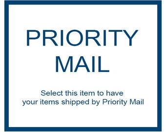 Ship Priority Mail - Select this item to ship your order by Priority Mail