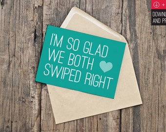 """Printable Valentine's Day Card / INSTANT DOWNLOAD / """"I'm So Glad We Both Swiped Right"""""""