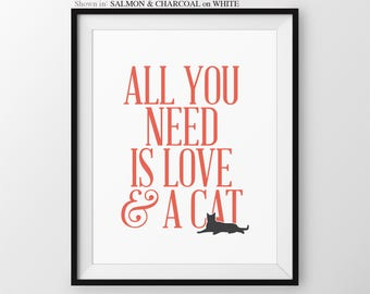 All You Need Is Love And A Cat Quote Cat Mom Gift Animal Lover Gift Cat Art Gift For Her Cat Mama Cat Art Print Cat Poster Pet Gift