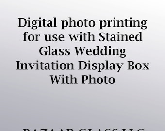 Digital photo printing for use with Stained Glass Wedding Invitation Display Box with Photo