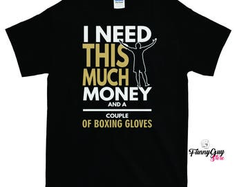 I Need Money And Boxing Gloves T-shirt - Gift For Boxers - Boxing T-shirt