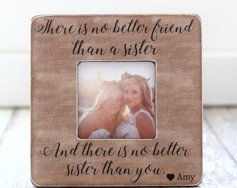 Wedding Sister Gift Personalized Picture Frame There is No Better Friend Thank a Sister Quote Wedding Gift Sister In Law Sister Gift