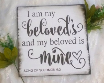 Dark Brown Bible Verse Sign/Wood Sign/Wedding Sign/I am my beloved's and my beloved's is mine/song of solomon 6:3/anniversary gifts/rustic