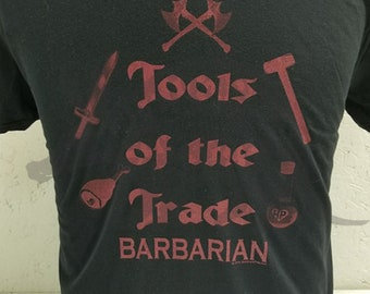 Tools of the Trade - Barbarian - RPG - Tabletop Gamer Hand Printed Tee
