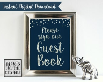 INSTANT DOWNLOAD - Printable Please Sign Our Guest Book / Wedding / Party / Engagement Party Sign / Silver Navy Blue / Glitter / JPEG file