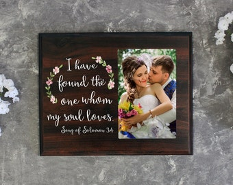 I Have Found The One Whom My Soul Loves Picture Frame Gift For Her Gift For Him Wedding Gift Bridal Shower Gift