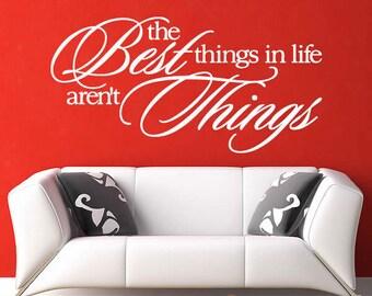 Besten Dinge im Leben sind nicht die Dinge - Vinyl Wand Zitat