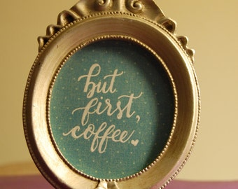 "Mini framed ""but first, coffee"" quote"