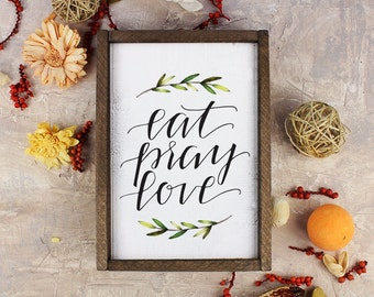 Eat Pray Love Wood Sign Gift for Friend Kitchen Decor Sign Cute Sign