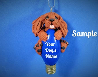 Ruby Cavalier King Charles Spaniel dog Christmas Light Bulb Ornament Sally's Bits of Clay PERSONALIZED FREE with dog's name