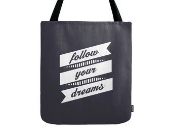 Follow your dreams tote bag Follow your dreams bag Follow your dreams canvas bag typography tote bag typography bag inspiring quote bag