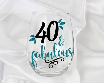 40th birthday gift for women, 40 year old gifts, 40 and Fabulous wine glass, 40th birthday gift for her, 40 birthday, 40th birthday party