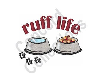 Dog - Machine Embroidery Design, Ruff Life, Dog Bowls