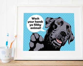 Funny bathroom art Bathroom wall decor Labrador 'Ya filthy animal' dog art print Bathroom wall art Toilet humour wall art Washroom art gifts