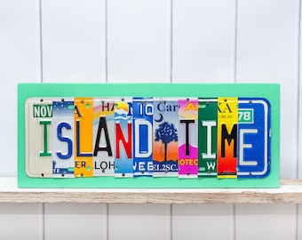 Island Time - Recycled license plate art - island art - sign for beach house - art for vacation home - gift for retirement - beach decor